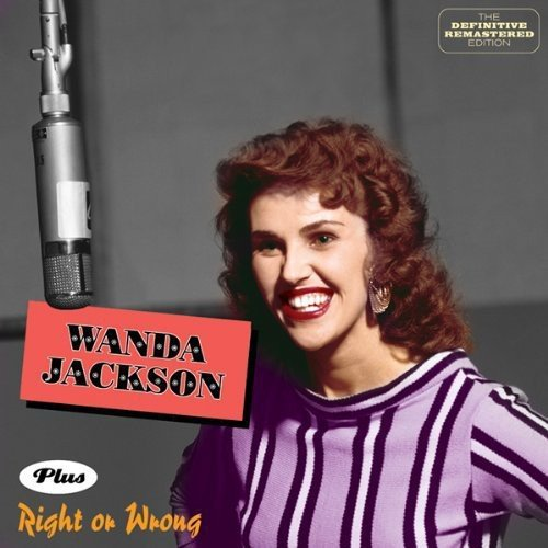 Wanda Jackson / Right Or Wrong (Bonus Tracks)