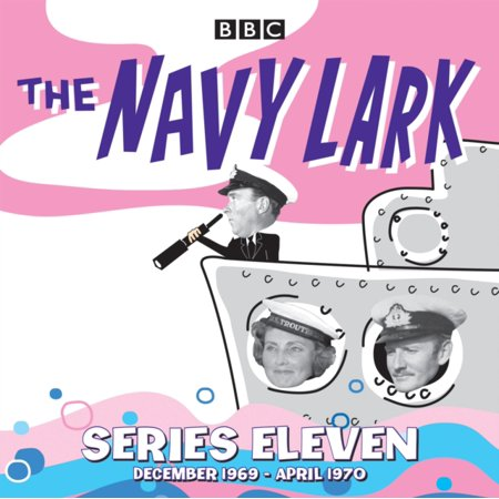The Navy Lark: Collected Series 11 : Classic Comedy from the BBC Radio Archive (Radio Archives)