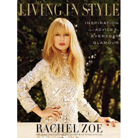 Living in Style : Inspiration and Advice for Everyday