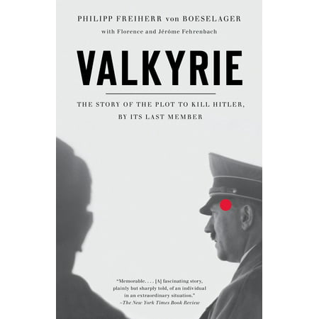 Valkyrie : The Story of the Plot to Kill Hitler, by Its Last (Adolf Hitler The Greatest Story Never Told Review)