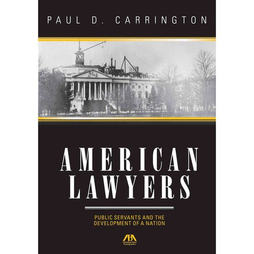 American Lawyers: Public Servants and the Development of a Nation