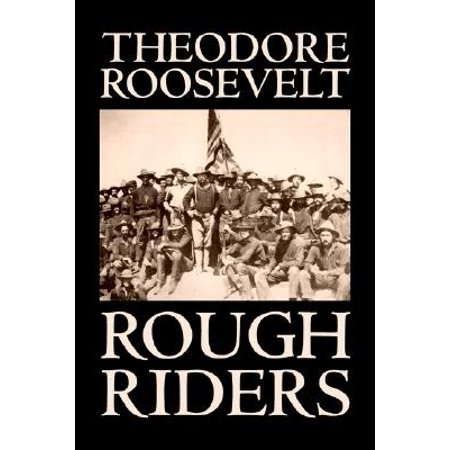 Rough Riders by Theodore Roosevelt, Biography & Autobiography -