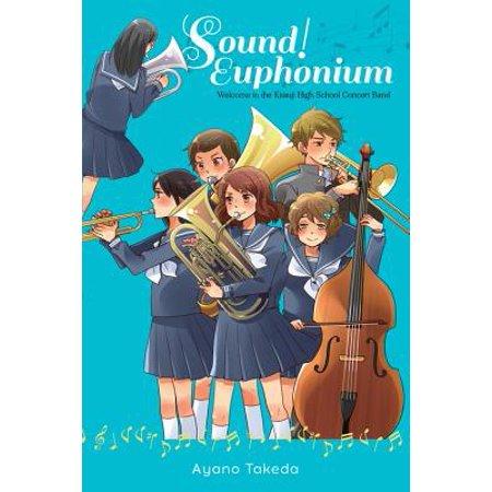 Sound! Euphonium (light novel) : Welcome to the Kitauji High School Concert Band