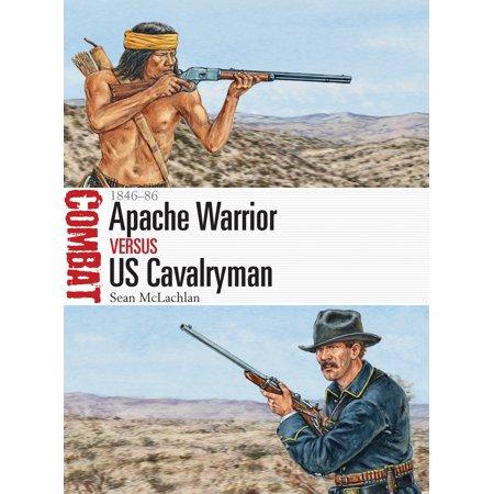 Combat: Apache Warrior Vs Us Cavalryman : 1846-86 (Series #19) (Paperback)