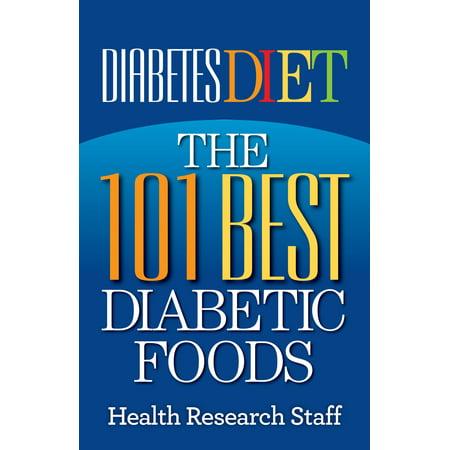 Diabetes Diet: The 101 Best Diabetic Foods -
