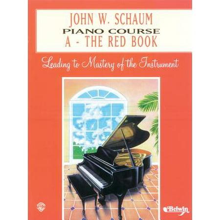 John W. Schaum Piano Course : A -- The Red Book ()