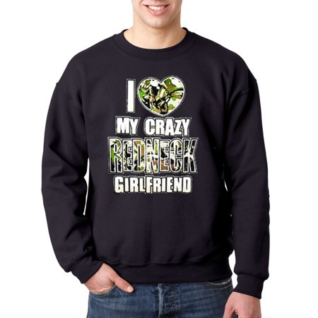 b3d4f3fb New Way 071 - Crewneck I Love My Crazy Redneck Girlfriend Sweatshirt -  Walmart.com