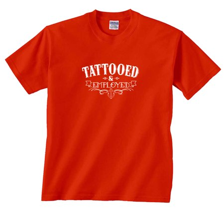 Tattooed & Employed Tattoo Saying T-Shirt