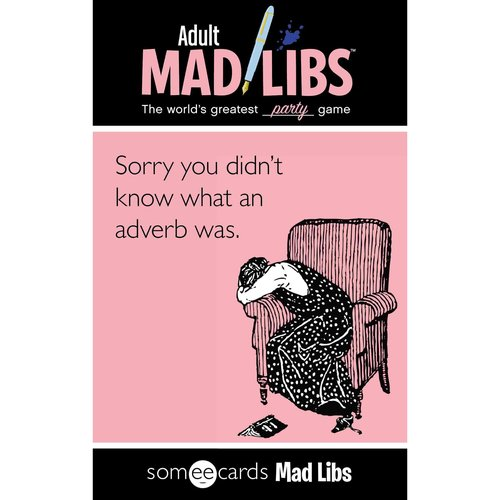 Adult Mad Libs: The World's Greatest Party Game