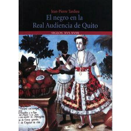 Quito Leather (El negro en la Real Audiencia de Quito (Ecuador) -)