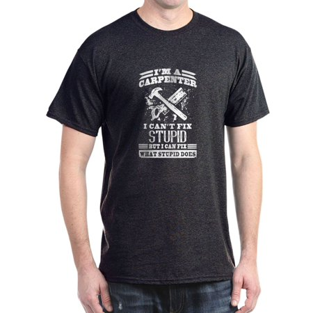 0c90a03a4 CafePress - Carpenter I Can't Fix Stupid T-Shirt - 100% Cotton T-Shirt -  Walmart.com