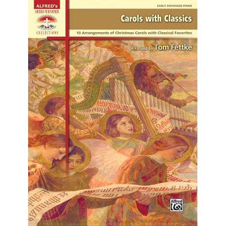 Carols with Classics : 10 Arrangements Combining Christmas Carols and Classical Favorites