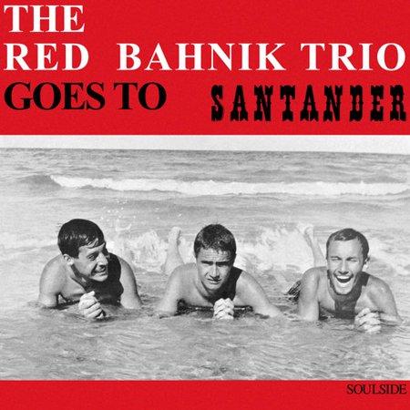Red Bahnik Trio   Goes To Santander  Cd