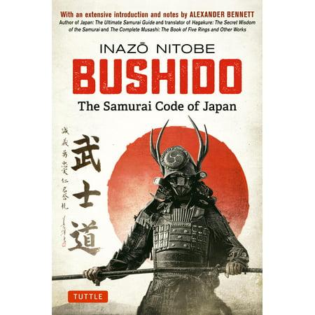 Bushido Samurai Warriors - Bushido: The Samurai Code of Japan: With an Extensive Introduction and Notes by Alexander Bennett (Hardcover)