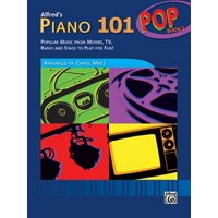 Alfred's Piano 101 Pop, Bk 1 : Popular Music from Movies, TV, Radio and Stage to Play for Fun!