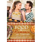 Food and Romance Go Together, Vol. 1, An Anthology - eBook