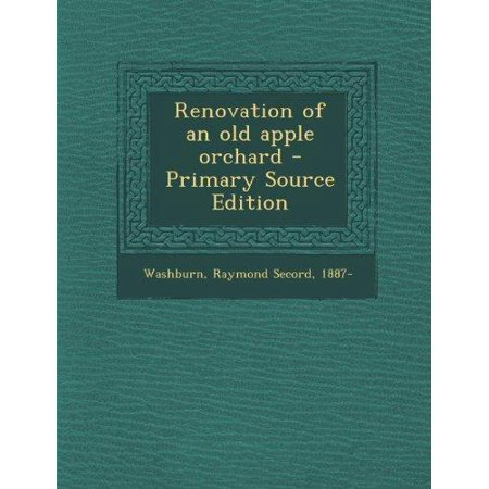 Renovation Of An Old Apple Orchard  Primary Source