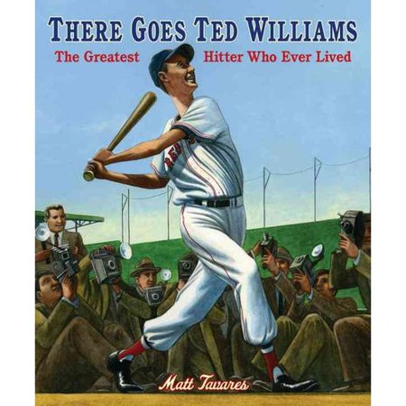There Goes Ted Williams: The Greatest Hitter Who Ever Lived by