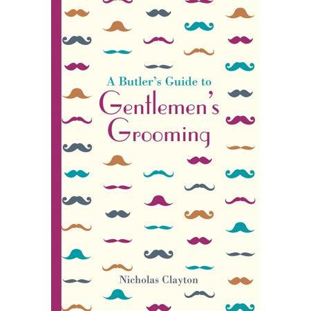 A Butlers Guide To Gentlemens Grooming