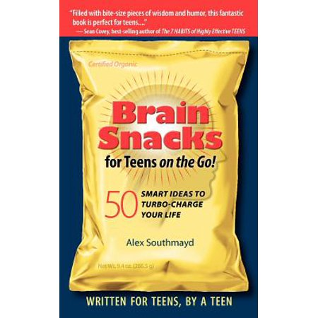 Brain Snacks for Teens on the Go! Second Edition : 50 Smart Ideas to Turbo-Charge Your Life - On The Go Snacks