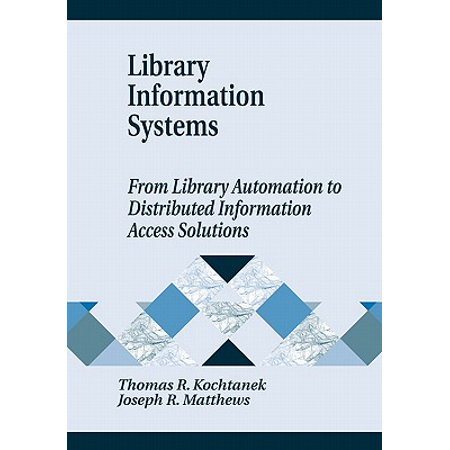 Library Information Systems : From Library Automation to Distributed Information Access