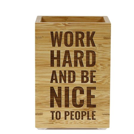 Wholesale Nice Design (Koyal Wholesale ''Work Hard and Be Nice to People'' Bamboo Wooden Pen)