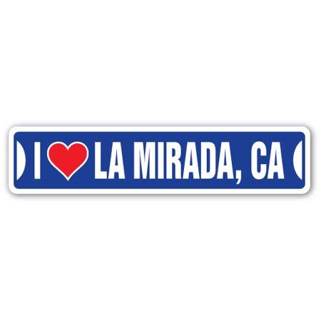 I LOVE LA MIRADA, CALIFORNIA Street Sign ca city state us wall road décor gift (Party City La Mesa Ca)