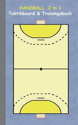 Handball 2 in 1 Taktikboard Und Trainingsbuch by Books on Demand