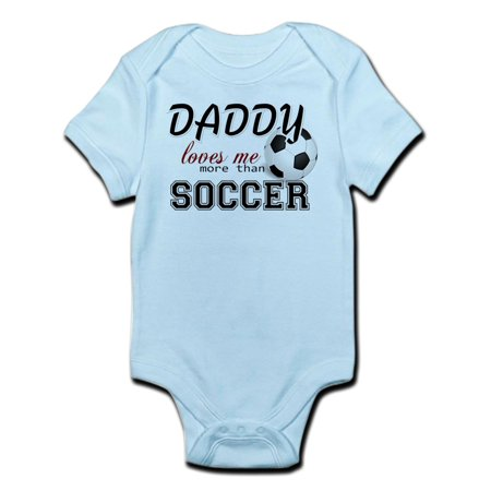 CafePress - Daddy Loves Me More Than Soccer Infant Bodysuit - Baby Light Bodysuit