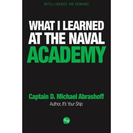 - What I Learned at the Naval Academy - eBook
