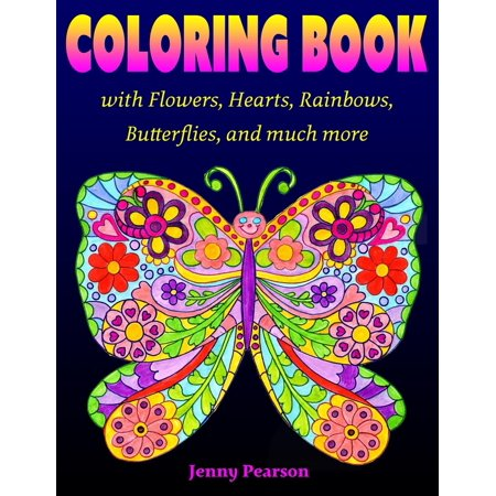 Coloring Book with Flowers, Hearts, Rainbows, Butterflies, and Much More : For All Ages from Tweens to Adults - Movies For Tweens