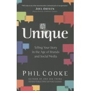 Unique: Telling Your Story in the Age of Brands and Social Media (Paperback)