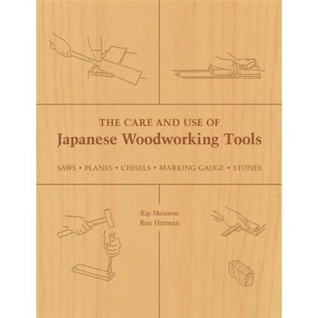 The Care And Use Of Japanese Woodworking Tools  Saws  Planes  Chisels  Marking Gauges  Stones