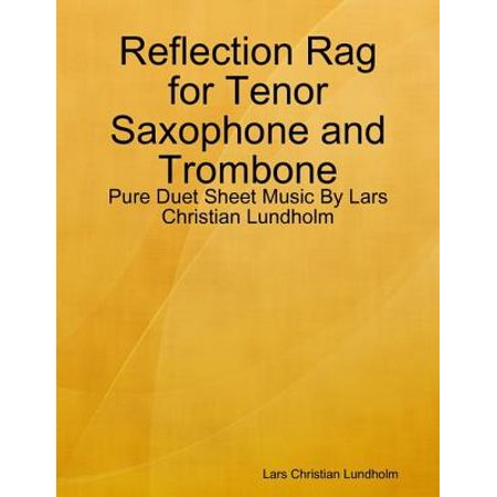 Alfred Tenor Trombone (Reflection Rag for Tenor Saxophone and Trombone - Pure Duet Sheet Music By Lars Christian Lundholm - eBook )