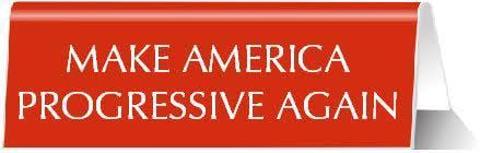 Make America Progressive Again Nameplate in Red by