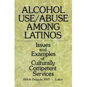 Alcohol Use/Abuse Among Latinos - eBook