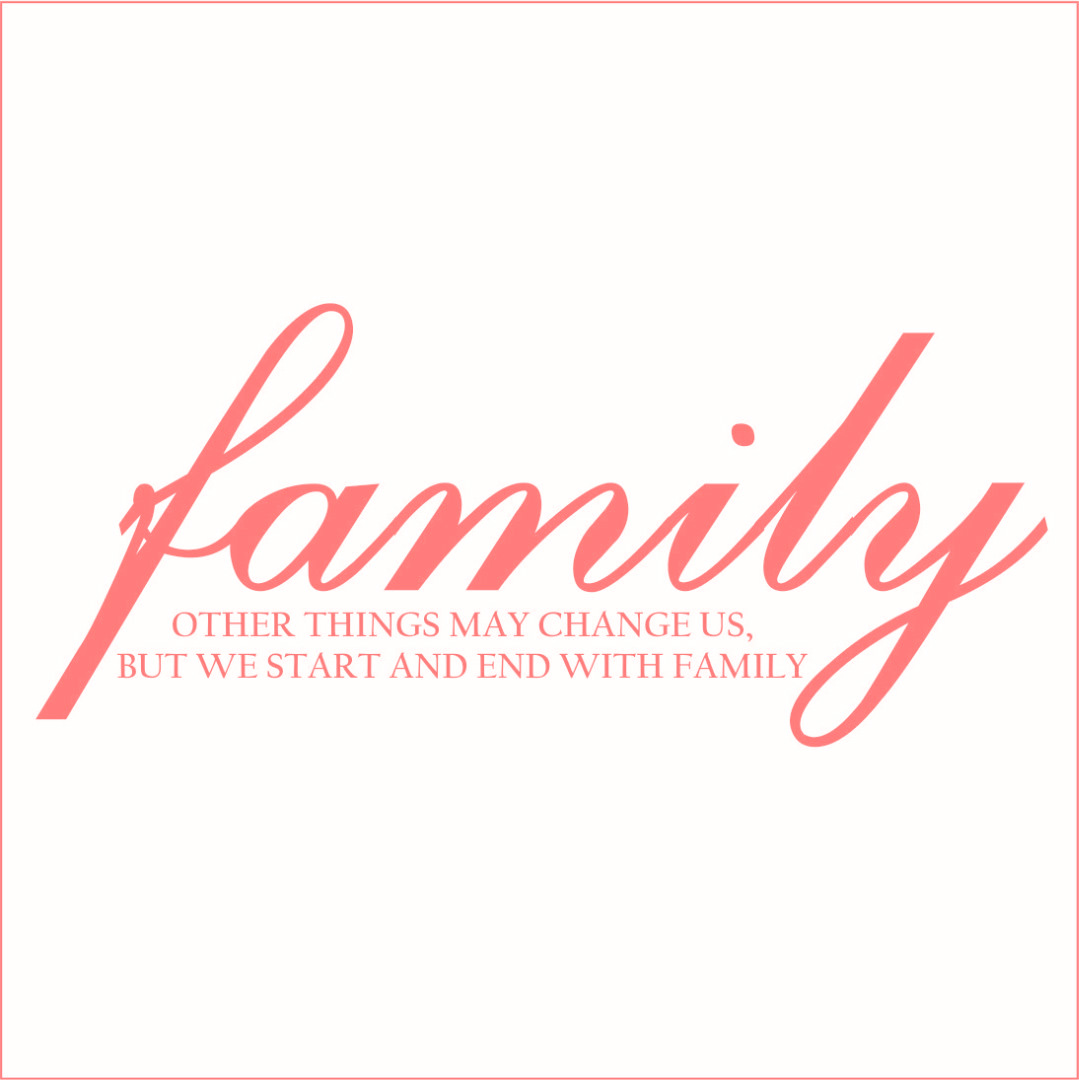 Family Other Things May Change Us But We.. Vinyl Quote - Large