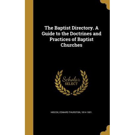The Baptist Directory. a Guide to the Doctrines and Practices of Baptist (Active Directory Best Practices For User Accounts)
