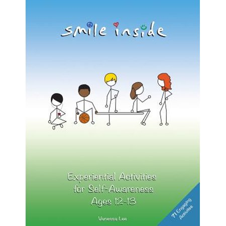 Smile Inside : Experiential Activities for Self-Awareness Ages (Awareness Activities)
