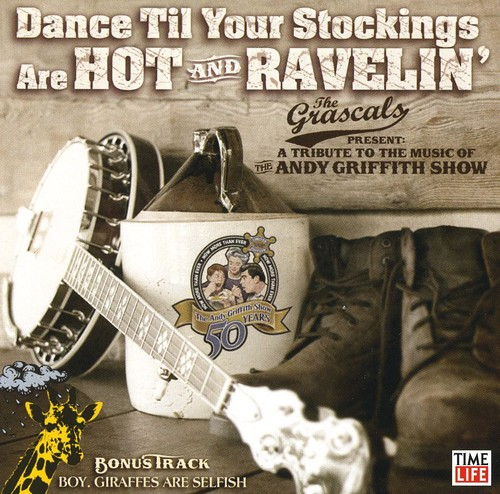 Dance Till Your Stockings Are Hot and Ravelin: A Tribute To The MusicOf The Andy Griffith Show