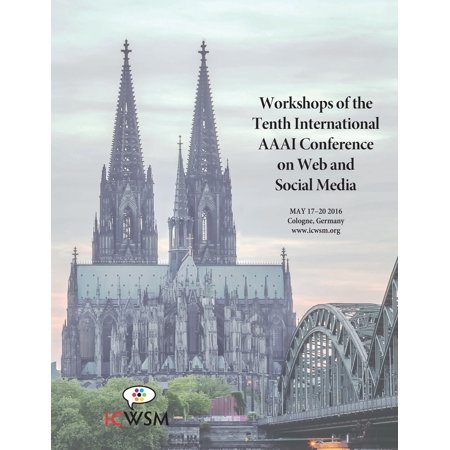 The Workshops of the Tenth International AAAI Conference on Web and Social Media : Technical Reports Ws-16-16 - Ws-16-20