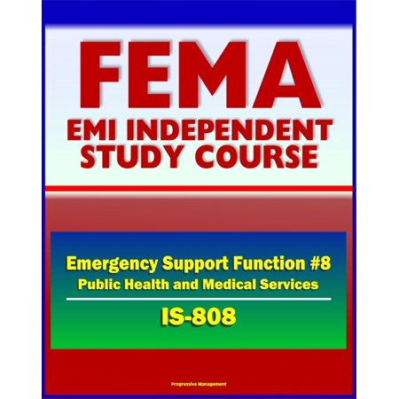 21st Century FEMA Study Course: Emergency Support Function #8 Public Health and Medical Services (IS-808) - Public Health Service Teams, NDMS, Strategic National Stockpile, NNRT -