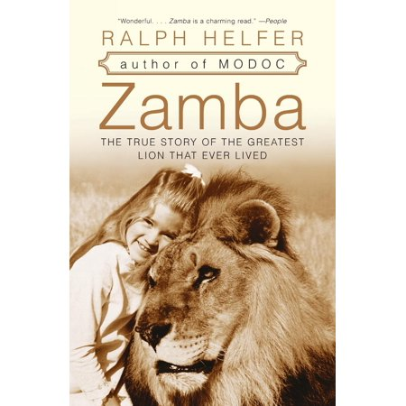 Zamba : The True Story of the Greatest Lion That Ever (The Lion And The Darkness True Story)
