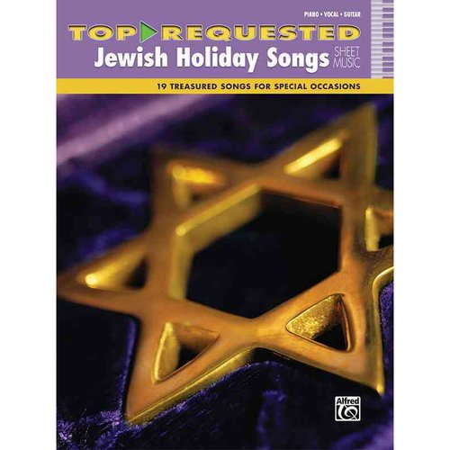 Top-Requested Jewish Holiday Songs Sheet Music: 19 Treasured Songs for Special Occasions: Piano / Vocal / Guitar