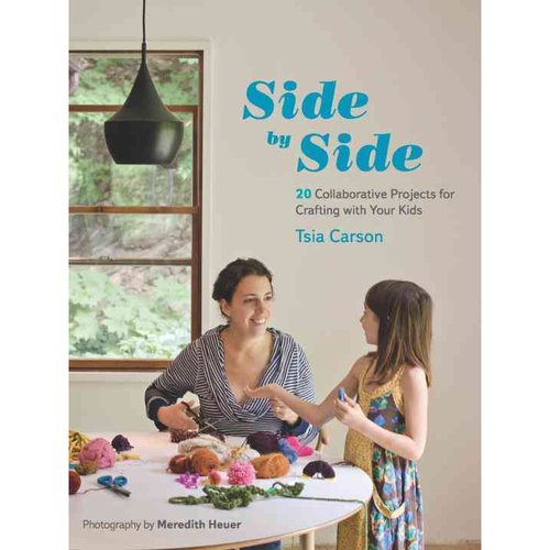 Side by Side: 20 Collaborative Projects for Crafting With Your Kids