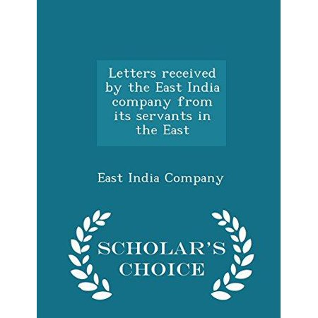 Letters Received by the East India Company from Its Servants in the East - Scholar's Choice Edition - image 1 of 1