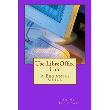 Use Libreoffice Calc  A Beginners Guide