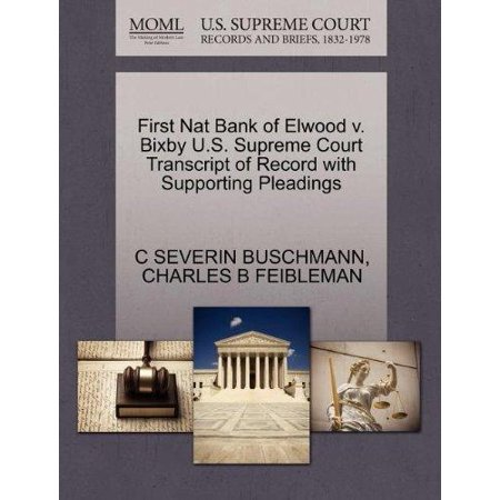 First Nat Bank Of Elwood V  Bixby U S  Supreme Court Transcript Of Record With Supporting Pleadings