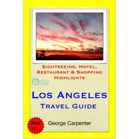 Los Angeles, California Travel Guide - Sightseeing, Hotel, Restaurant & Shopping Highlights (Illustrated) -