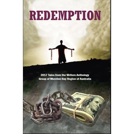 Redemption: 2017 Tales from the Writers Anthology Group of Moreton Bay Region of Australia - eBook - Halloween Australia 2017 Date